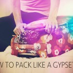 How to Pack Like a Gypsetter